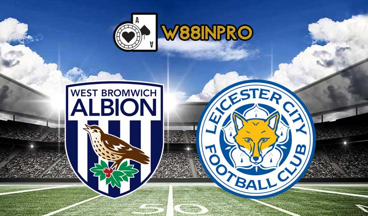 Soi kèo West Brom vs Leicester City