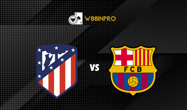 Soi kèo Atletico Madrid vs Barcelona