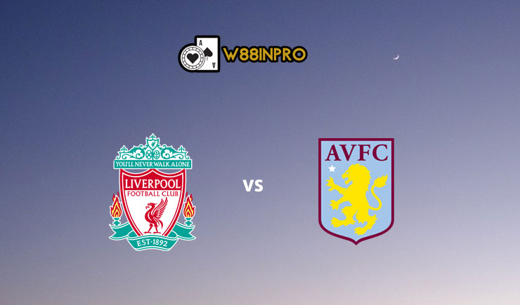 soi kèo Liverpool vs Aston Villa